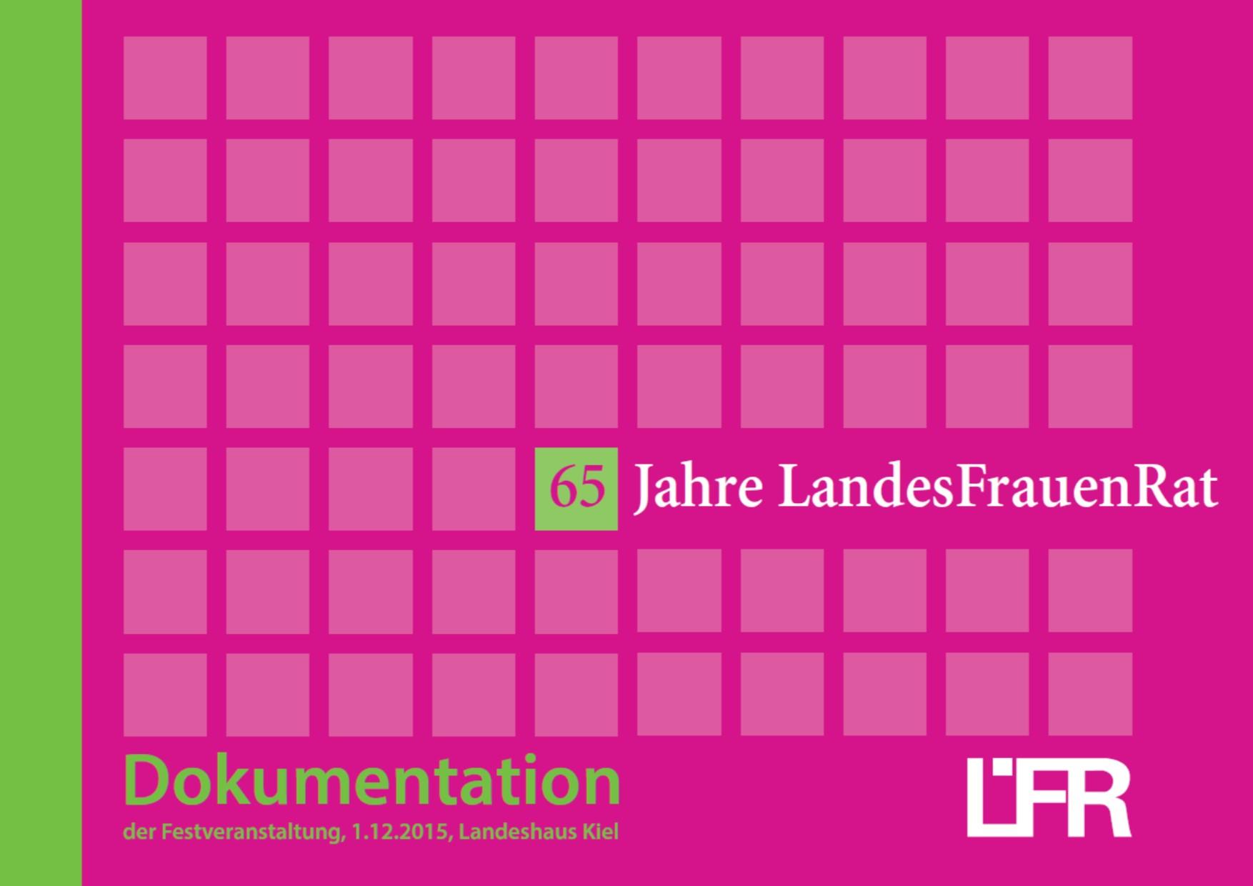 Broschüre Dokumentation der Jubiläumsveranstaltung 65 Jahre Landesfrauenrat Schleswig-Holstein: Frauen in die Parlamente-jetzt! Parité